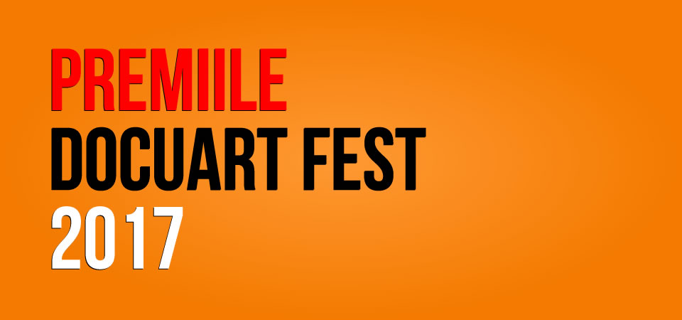 Premiile Docuart Fest 2017